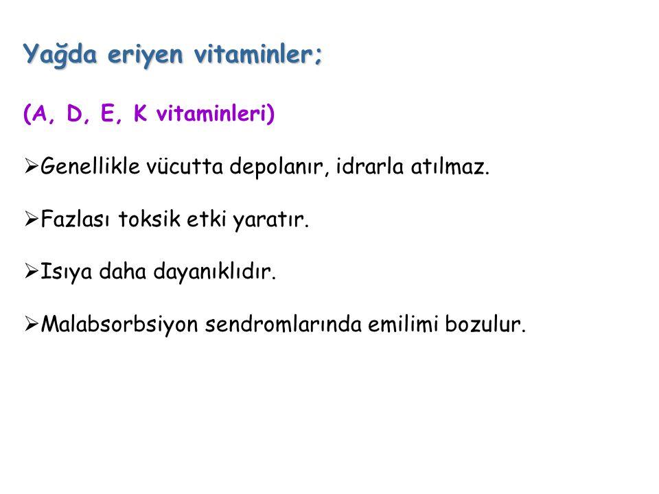 Yağda eriyen vitaminler;