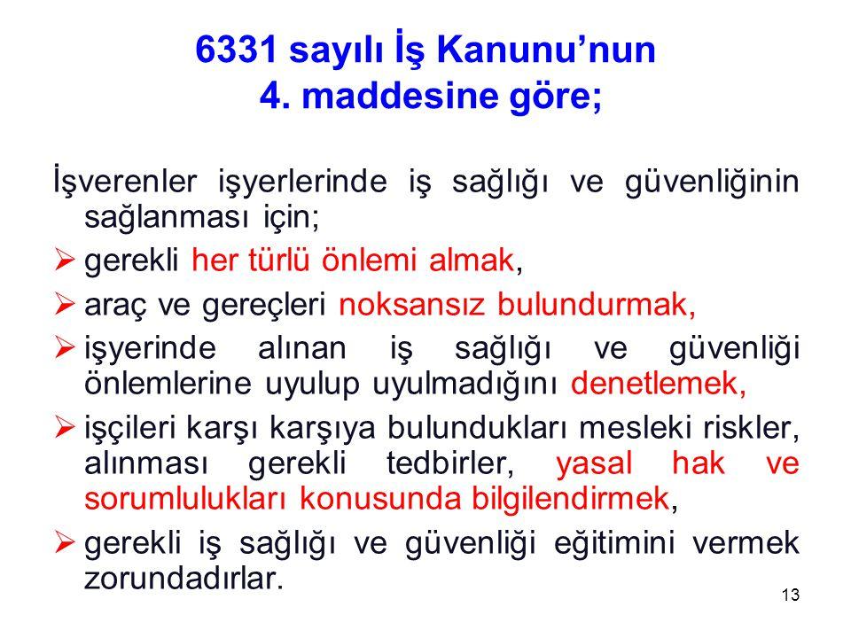 6331 sayılı İş Kanunu'nun 4. maddesine göre;