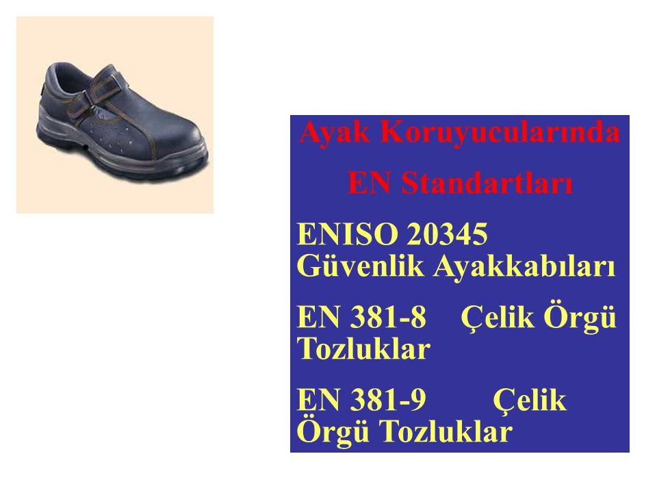 Ayak Koruyucularında EN Standartları. ENISO 20345 Güvenlik Ayakkabıları. EN 381-8 Çelik Örgü Tozluklar.