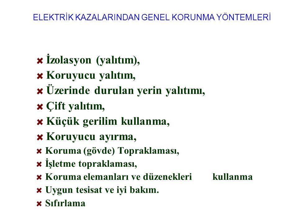 ELEKTRİK KAZALARINDAN GENEL KORUNMA YÖNTEMLERİ