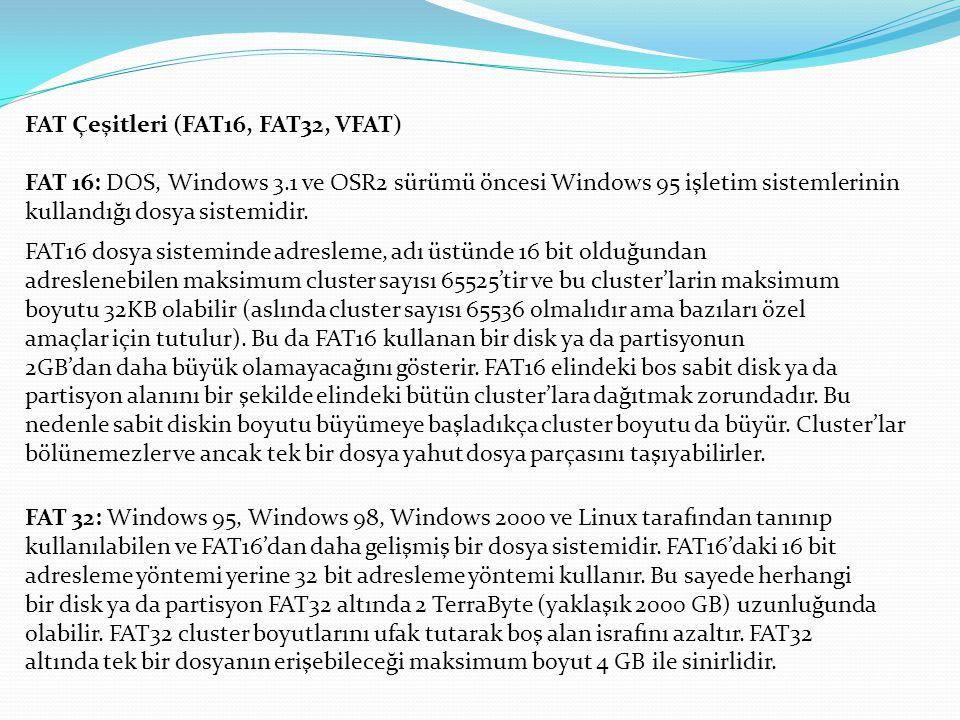 FAT Çeşitleri (FAT16, FAT32, VFAT)