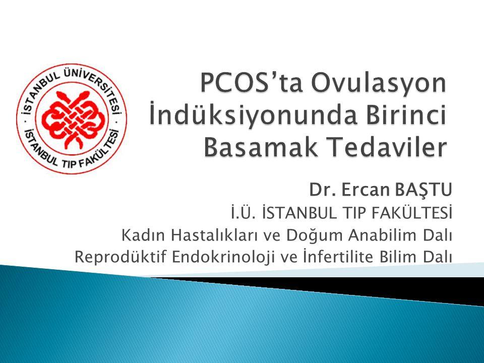 PCOS'ta Ovulasyon İndüksiyonunda Birinci Basamak Tedaviler