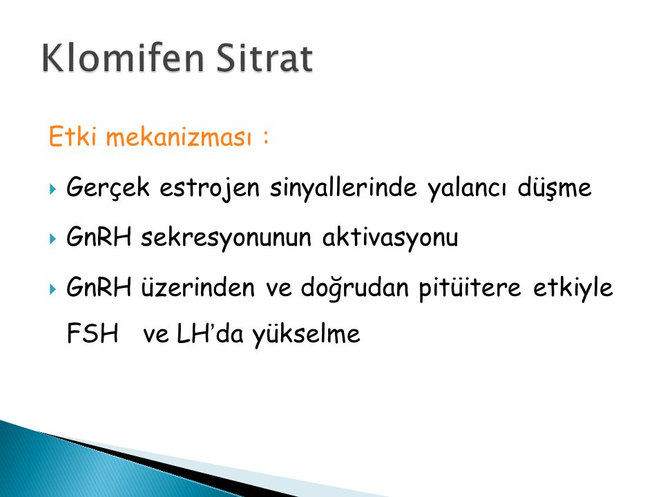 Klomifen Sitrat Etki mekanizması :