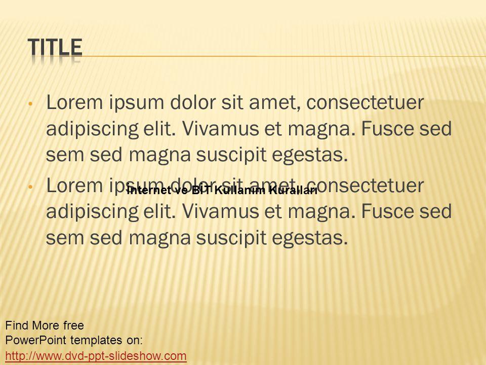 Title Lorem ipsum dolor sit amet, consectetuer adipiscing elit. Vivamus et magna. Fusce sed sem sed magna suscipit egestas.