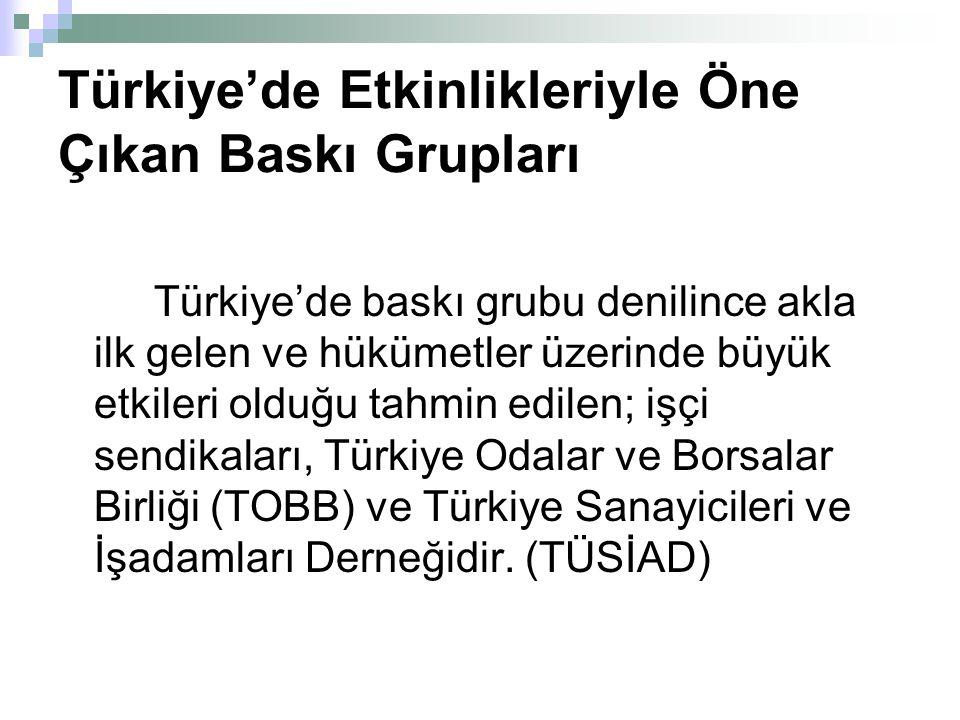 Türkiye'de Etkinlikleriyle Öne Çıkan Baskı Grupları