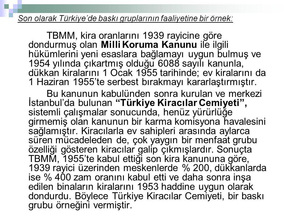Son olarak Türkiye'de baskı gruplarının faaliyetine bir örnek:
