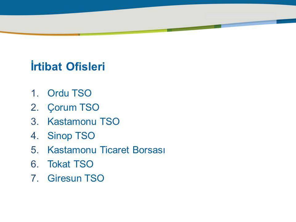 İrtibat Ofisleri Ordu TSO Çorum TSO Kastamonu TSO Sinop TSO