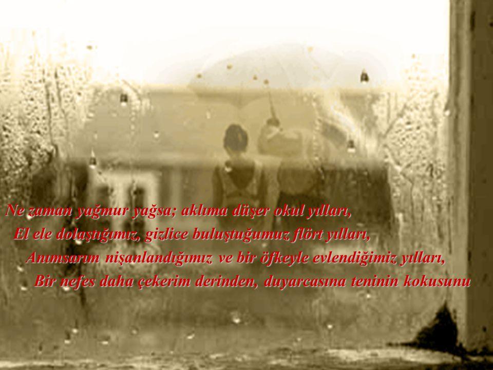 Ne zaman yağmur yağsa; aklıma düşer okul yılları,