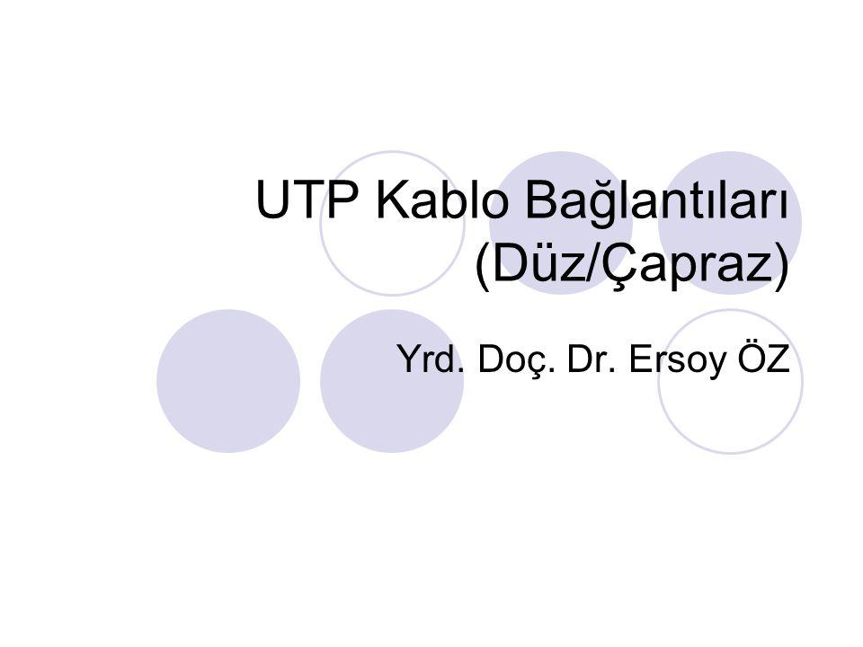 UTP Kablo Bağlantıları (Düz/Çapraz)