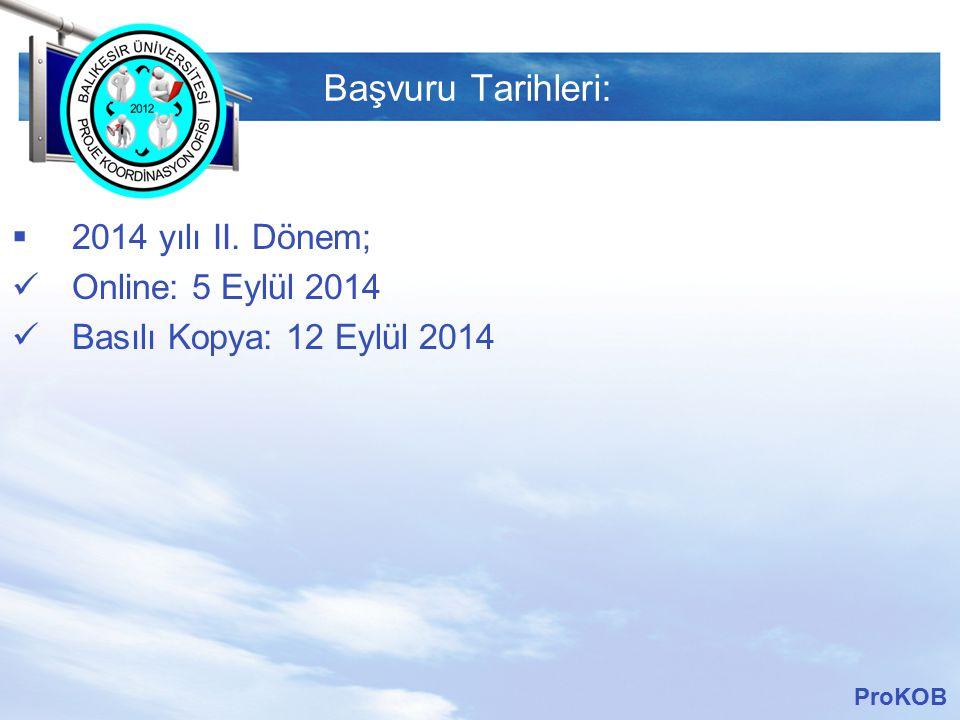 Başvuru Tarihleri: 2014 yılı II. Dönem; Online: 5 Eylül 2014