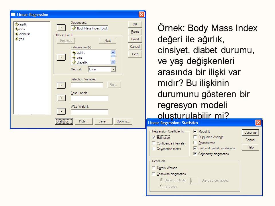 Örnek: Body Mass Index değeri ile ağırlık, cinsiyet, diabet durumu, ve yaş değişkenleri arasında bir ilişki var mıdır.