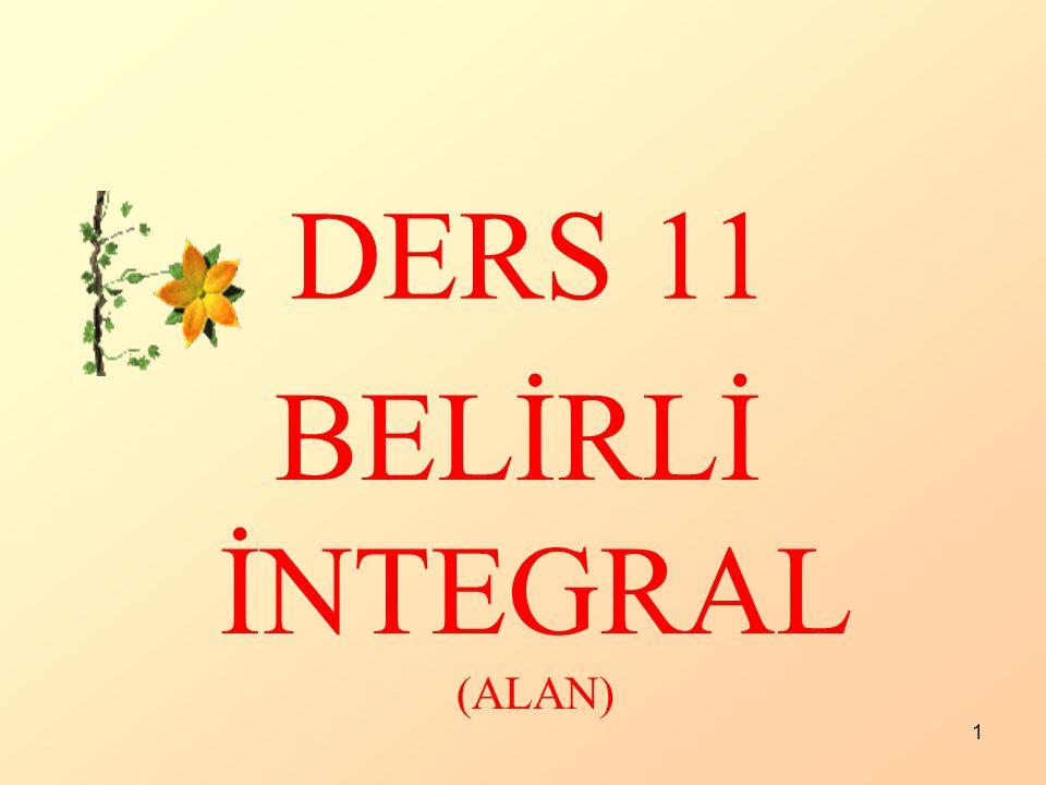 DERS 11 BELİRLİ İNTEGRAL (ALAN)