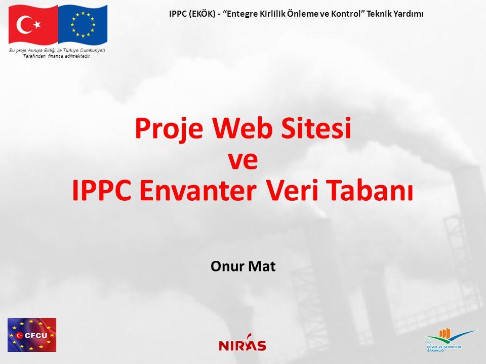 Proje Web Sitesi ve IPPC Envanter Veri Tabanı Onur Mat