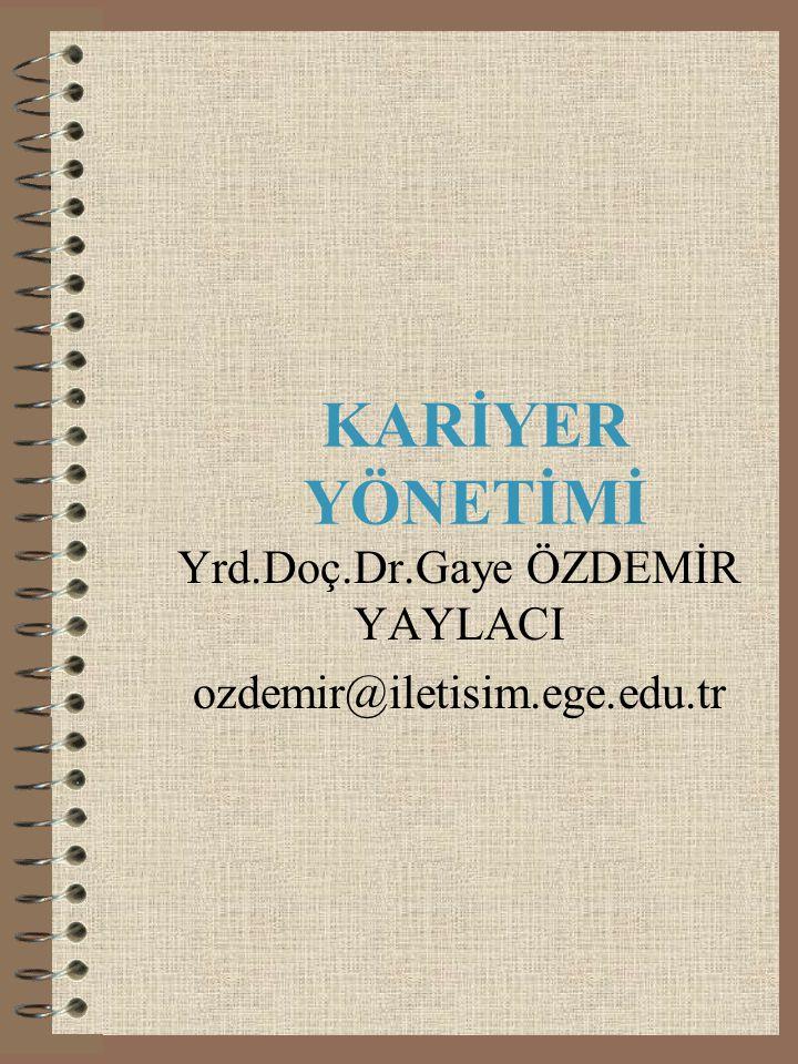 Yrd.Doç.Dr.Gaye ÖZDEMİR YAYLACI ozdemir@iletisim.ege.edu.tr