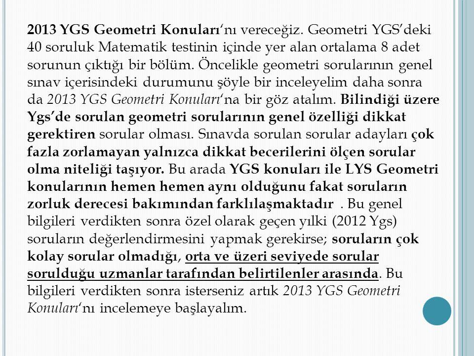 2013 YGS Geometri Konuları'nı vereceğiz