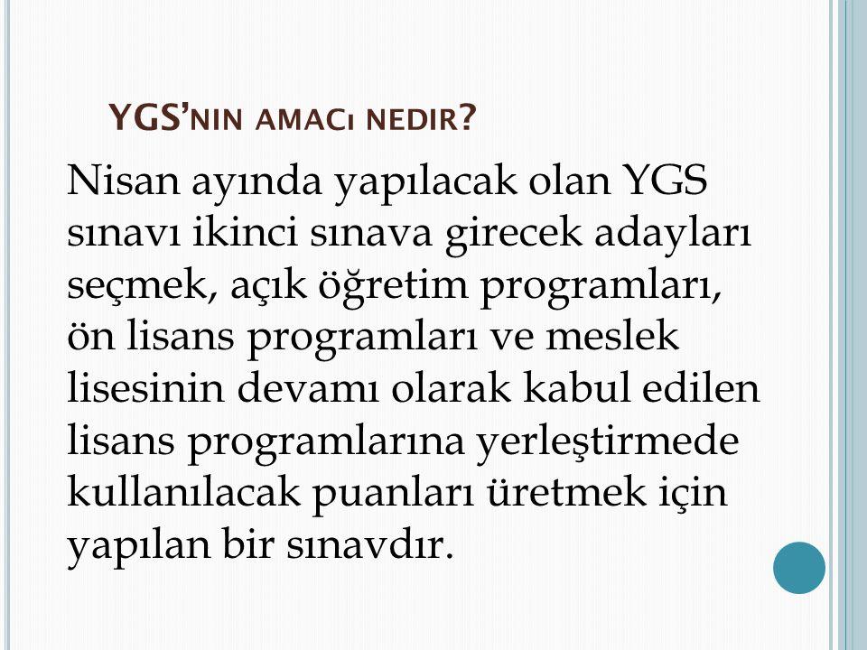 YGS'nin amacı nedir