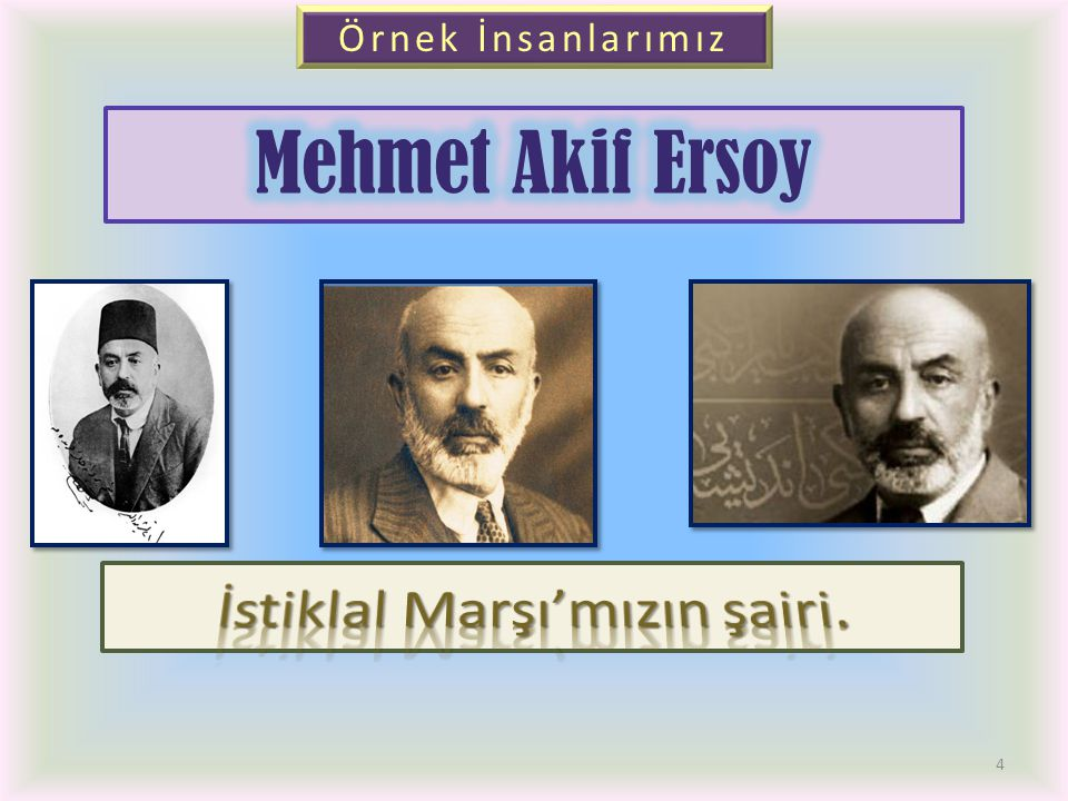 İstiklal Marşı'mızın şairi.
