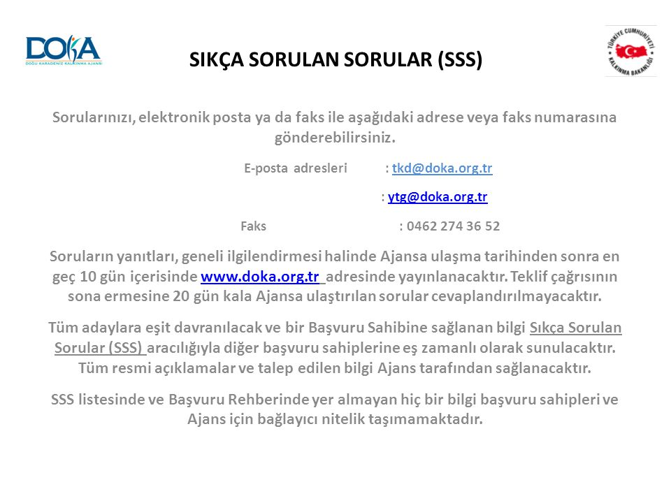 SIKÇA SORULAN SORULAR (SSS) E-posta adresleri : tkd@doka.org.tr