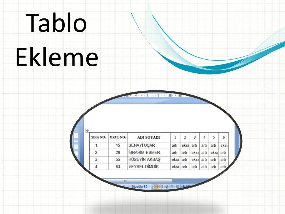 Tablo Ekleme Bu, geçiş kullanılan Genel Bakış slaytları için başka bir seçenektir.