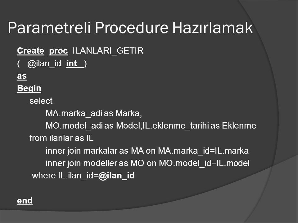 Parametreli Procedure Hazırlamak