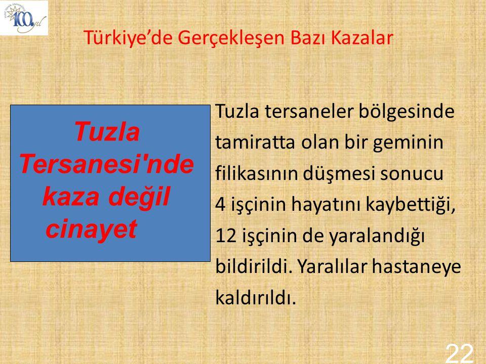Tuzla Tersanesi nde kaza değil cinayet 22