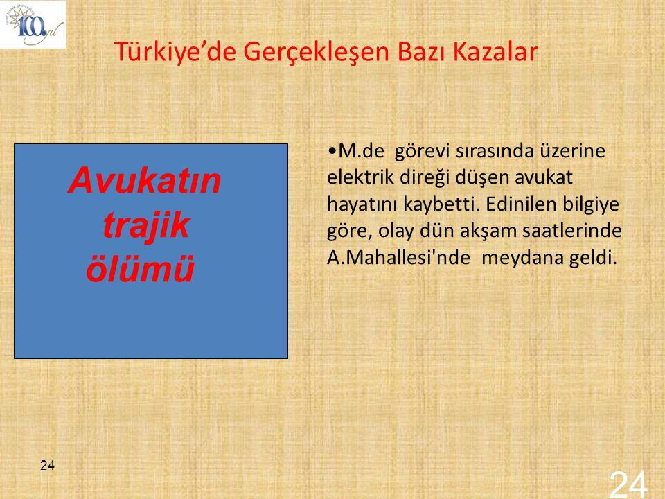 Avukatın trajik ölümü 24 Türkiye'de Gerçekleşen Bazı Kazalar