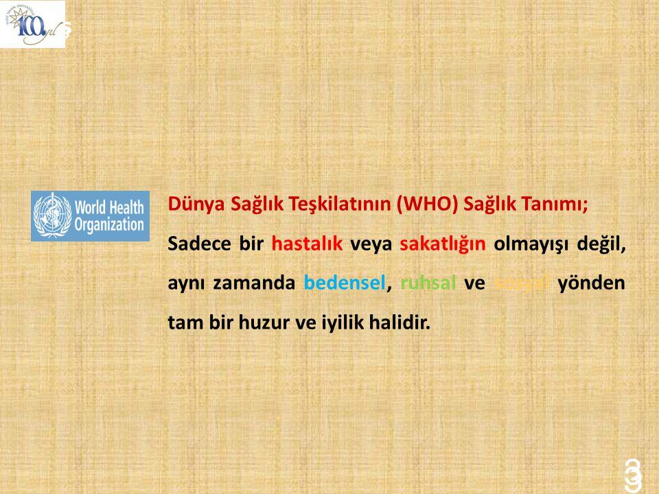 3 3 Giriş Dünya Sağlık Teşkilatının (WHO) Sağlık Tanımı;
