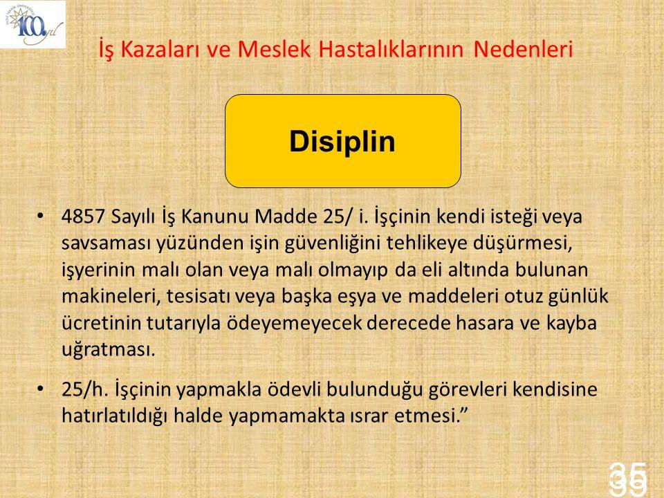 35 35 Disiplin İş Kazaları ve Meslek Hastalıklarının Nedenleri