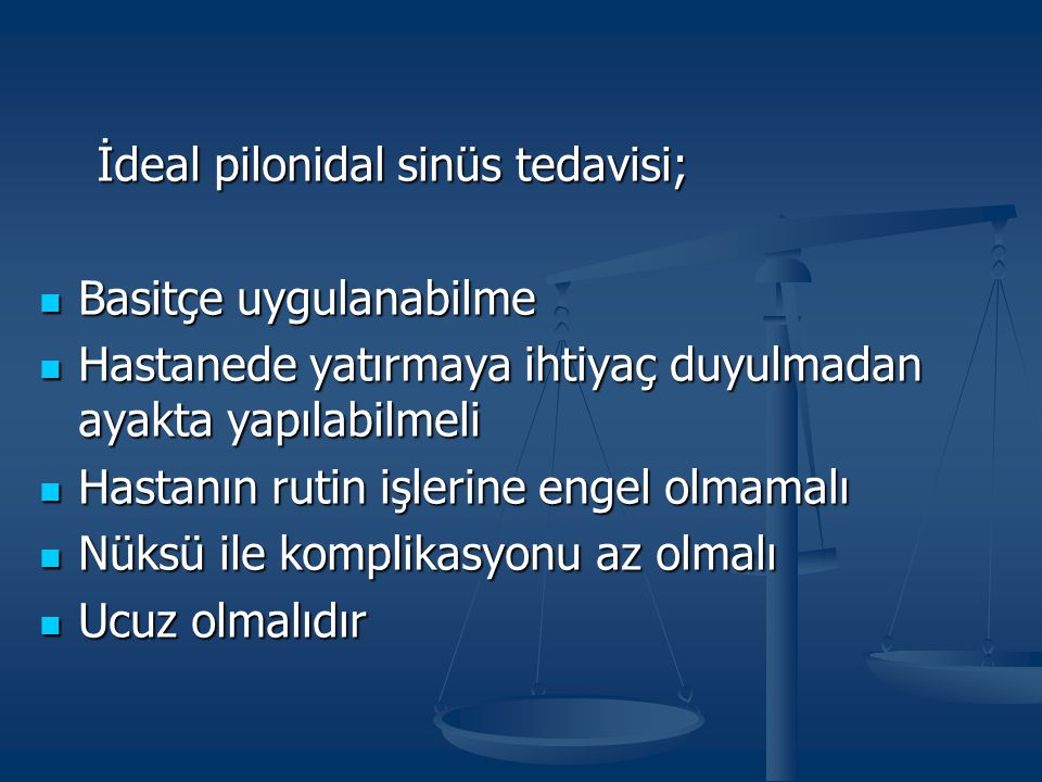 İdeal pilonidal sinüs tedavisi;