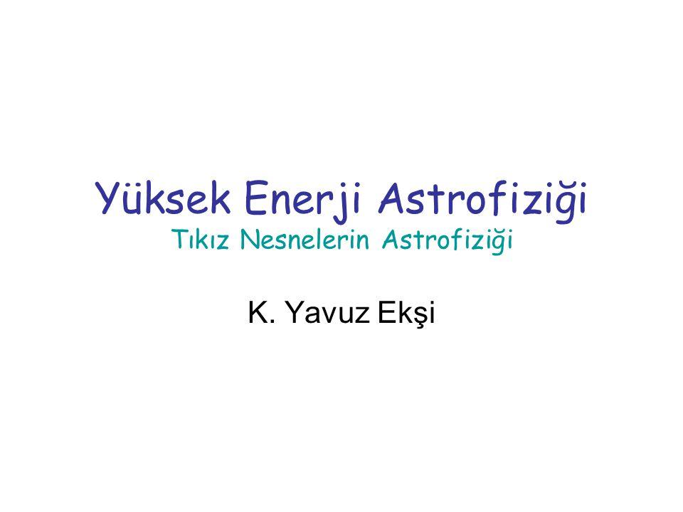 Yüksek Enerji Astrofiziği Tıkız Nesnelerin Astrofiziği
