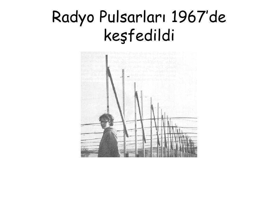 Radyo Pulsarları 1967'de keşfedildi