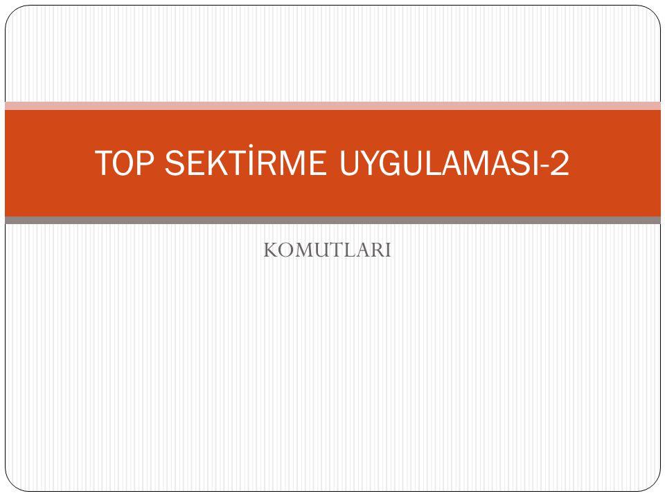 TOP SEKTİRME UYGULAMASI-2