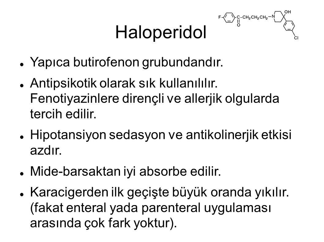 Haloperidol Yapıca butirofenon grubundandır.