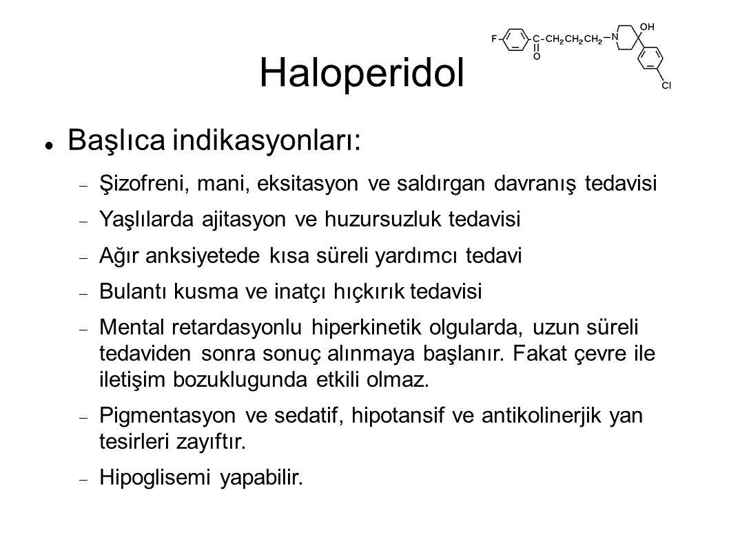 Haloperidol Başlıca indikasyonları: