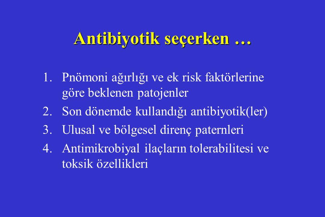 Antibiyotik seçerken …