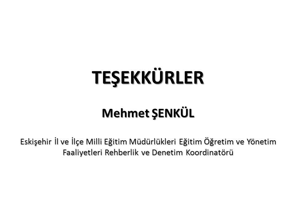 TEŞEKKÜRLER Mehmet ŞENKÜL