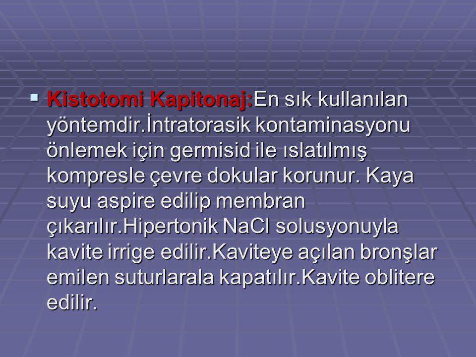 Kistotomi Kapitonaj:En sık kullanılan yöntemdir