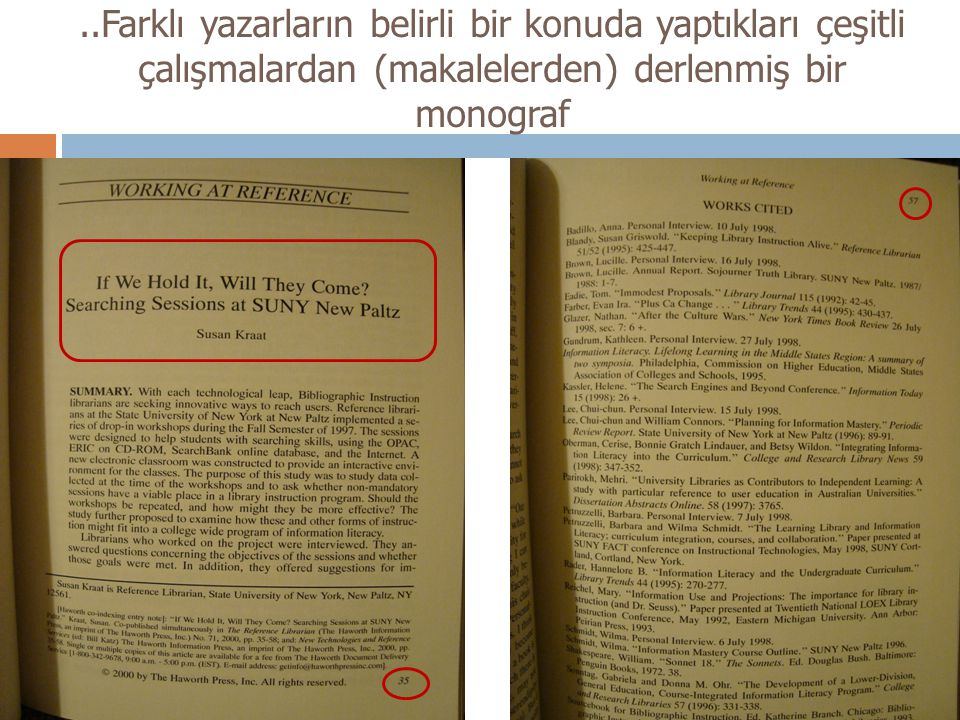 ..Farklı yazarların belirli bir konuda yaptıkları çeşitli çalışmalardan (makalelerden) derlenmiş bir monograf