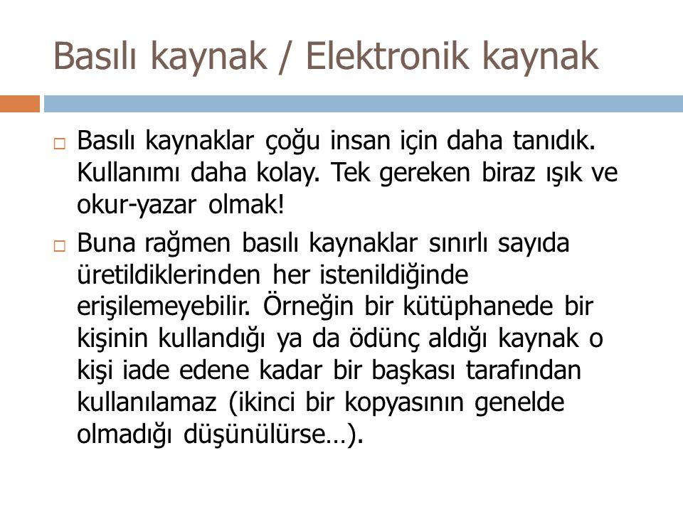 Basılı kaynak / Elektronik kaynak