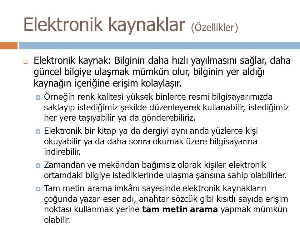 Elektronik kaynaklar (Özellikler)