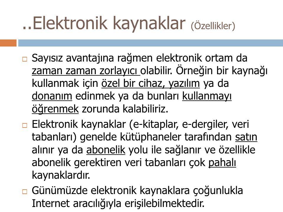 ..Elektronik kaynaklar (Özellikler)