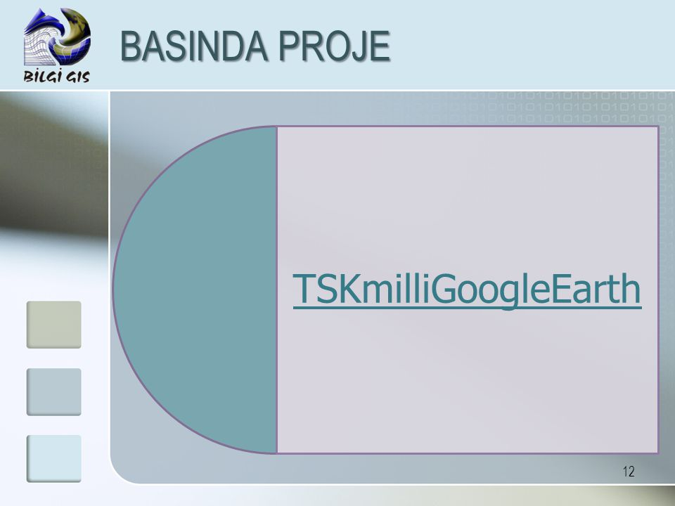 BASINDA PROJE TSKmilliGoogleEarth. The company is one of the leading GIS & CCIS Application Software development companies in Turkey.