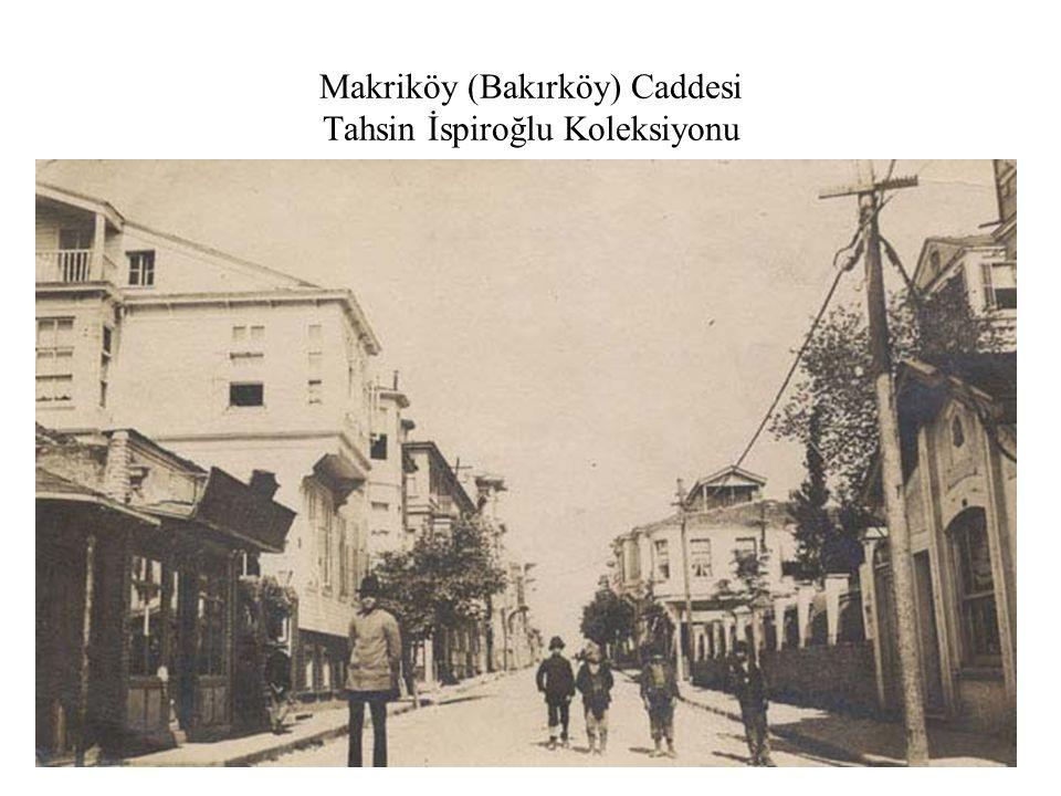 Makriköy (Bakırköy) Caddesi Tahsin İspiroğlu Koleksiyonu