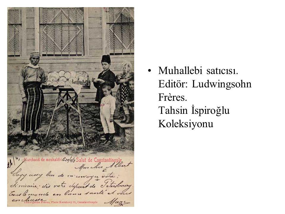 Muhallebi satıcısı. Editör: Ludwingsohn Frères