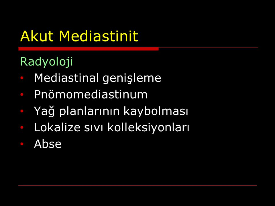 Akut Mediastinit Radyoloji Mediastinal genişleme Pnömomediastinum