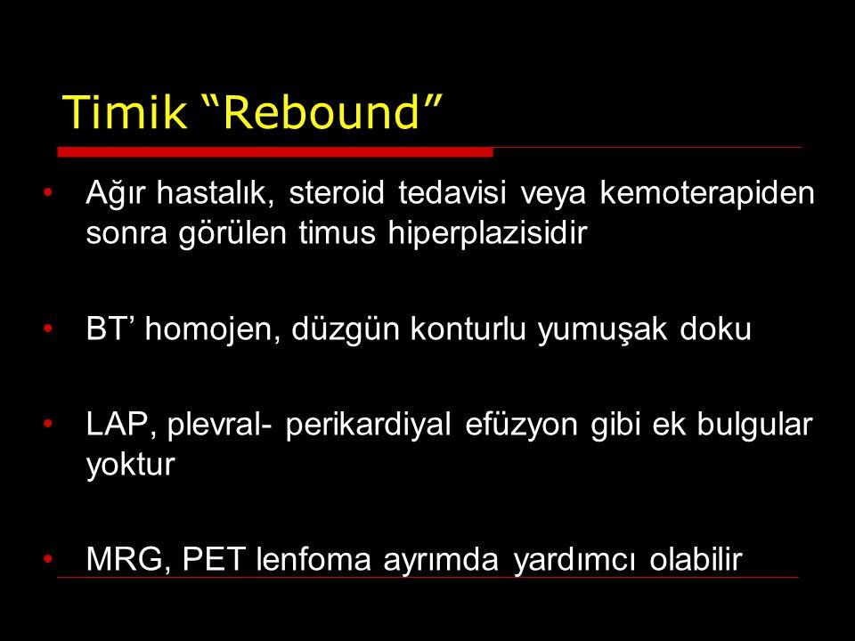 Timik Rebound Ağır hastalık, steroid tedavisi veya kemoterapiden sonra görülen timus hiperplazisidir.