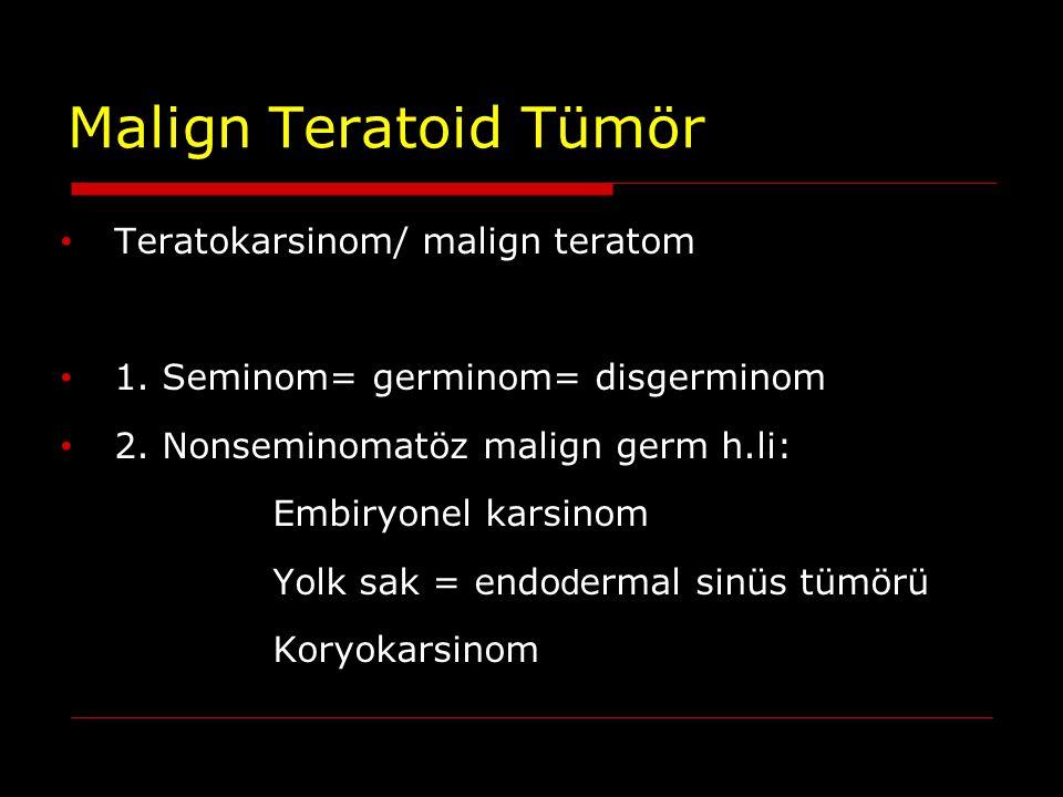 Malign Teratoid Tümör Teratokarsinom/ malign teratom