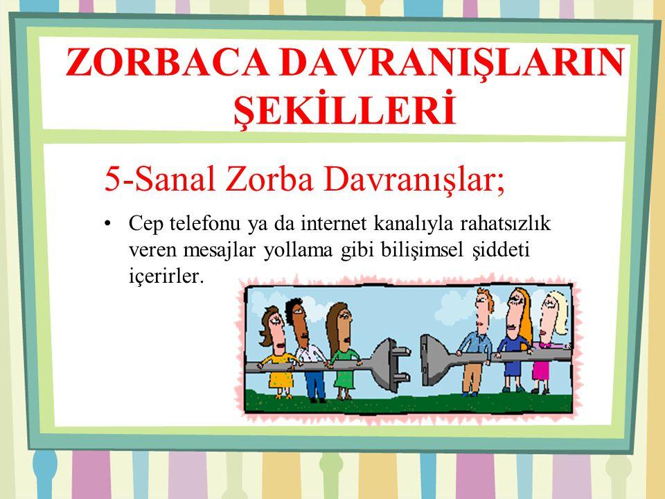 ZORBACA DAVRANIŞLARIN ŞEKİLLERİ