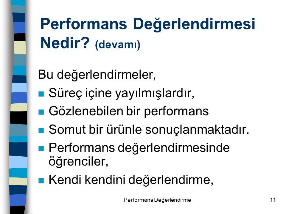 Performans Değerlendirmesi Nedir (devamı)