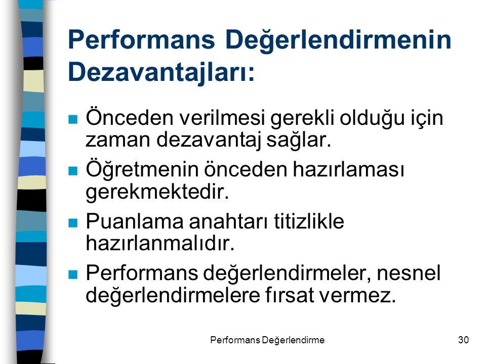 Performans Değerlendirmenin Dezavantajları: